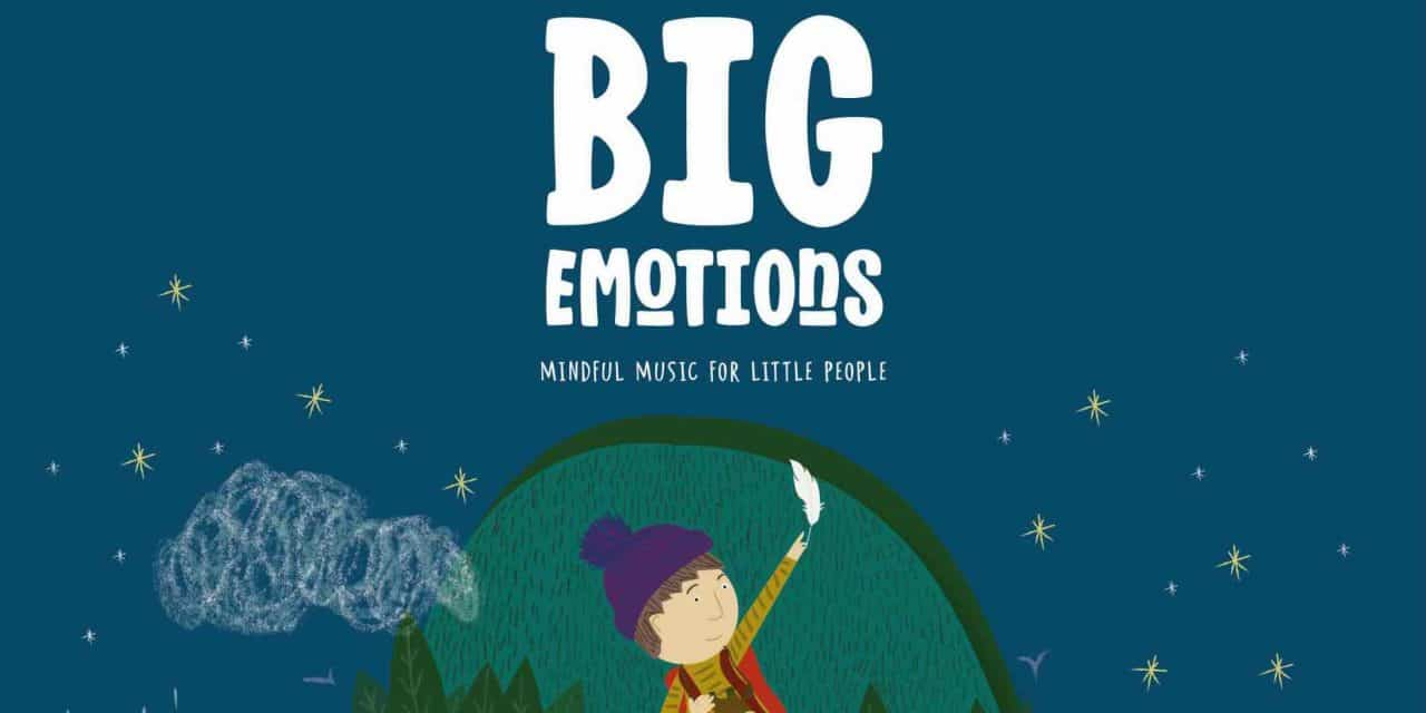 Big Emotions – Mindful Music For Little People